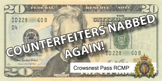 Counterfeiters caught in Crowsnest Pass