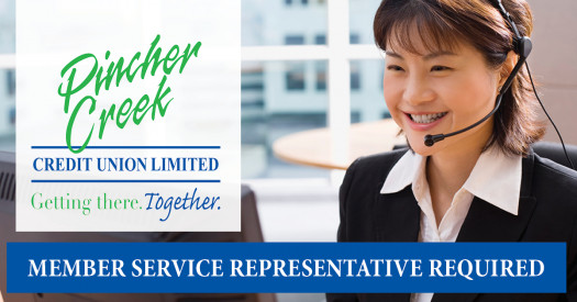 Member service representative required by Pincher Creek Credit Union